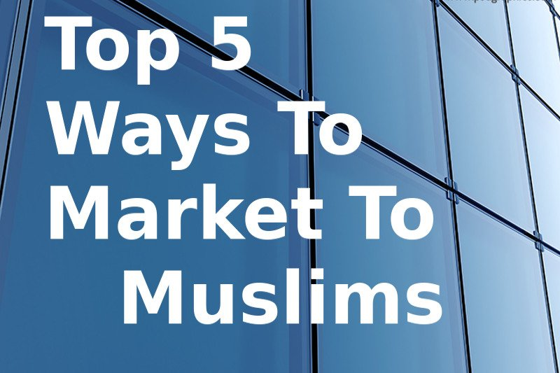 top-5-ways-t-market-to-muslims_0